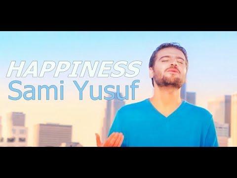 sami yusuf 2018 - Happiness (Arabic)   2018