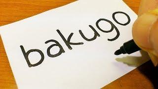 How to turn words BAKUGO(Boku no Hero Academia|Katsuki Bakugo)into a Cartoon - How to funny draw