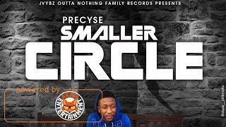 Precyse - Smaller Circle [Cotton Swab Riddim] December 2017