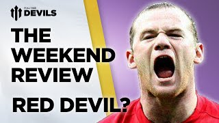 Red Devil? | The Weekend Review | Manchester United vs West ham