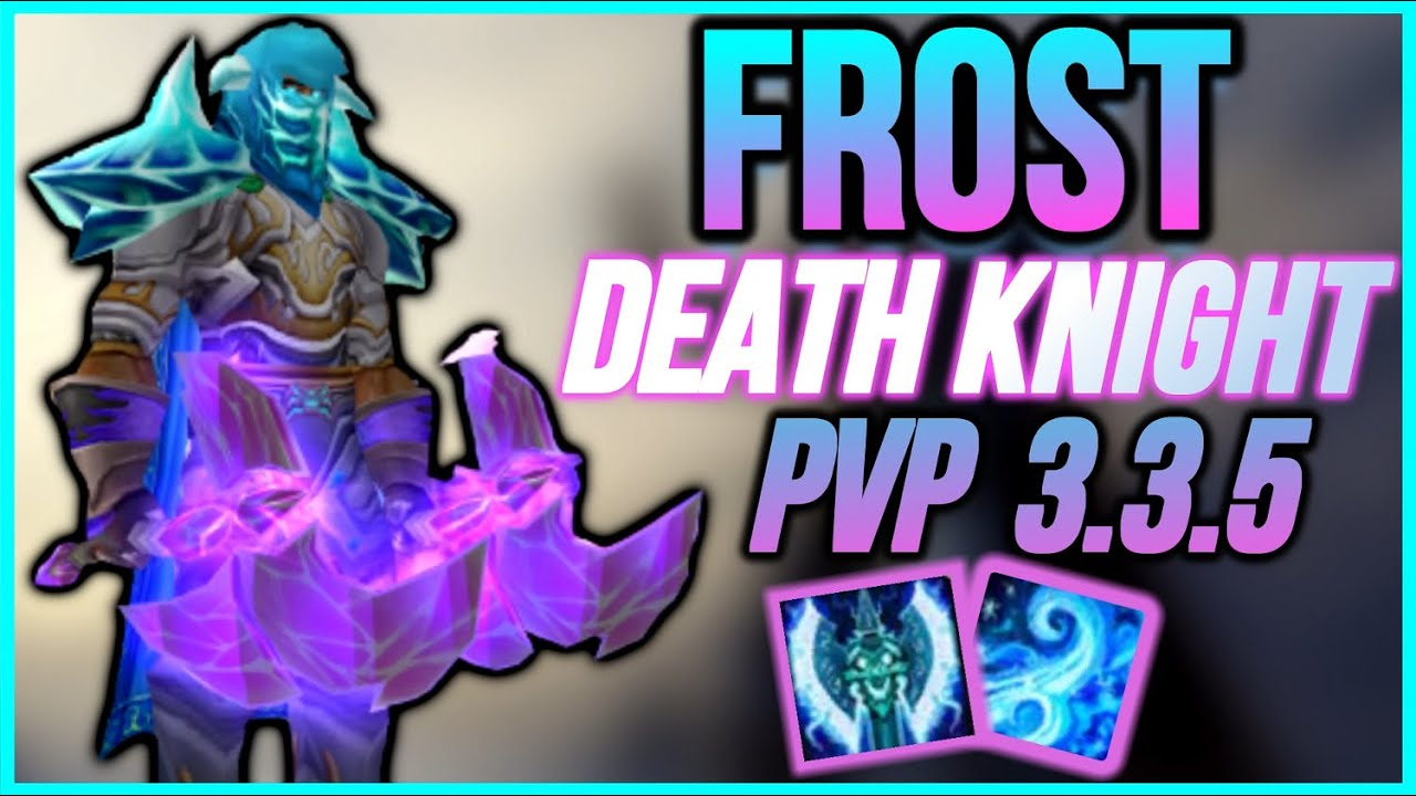 7 Frost Death Knight 3 3 5 Pvp Gameplay Warmane Wotlk 2020 Youtube