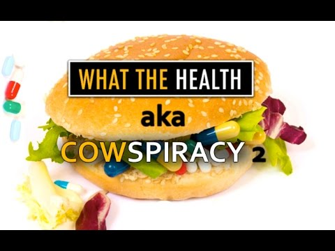 """WHAT THE HEALTH"" aka COWSPIRACY 2 (documentary)"