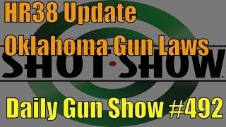 HR38 Update, Oklahoma Gun Laws - Daily Gun Show #492 thumbnail