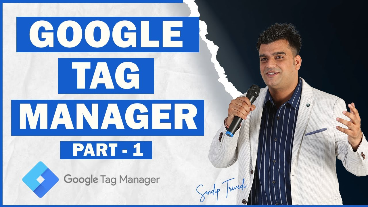 Introduction to Google Tag Manager | Google Tag Manager in Hindi | Sandip Trivedi | Part: 1