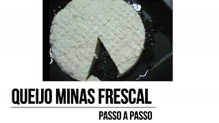 Queijo Minal Frescal - Passo a Passo