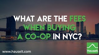 What Are the Fees When Buying a Co-op in NYC? (2019) | Hauseit® New York City
