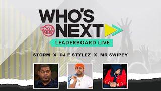 Mr. Swipey, Hot 97's DJ E-Stylez, & Storm on Who's Next Leaderboard Live