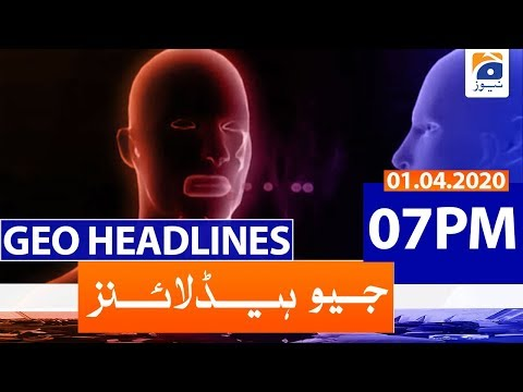 Geo Headlines 07 PM | 1st April 2020
