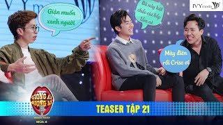 Giọng Ải Giọng Ai 4 | Teaser Tập 21:Cris Phan nói chuyện đến từ vì sao khiến ViruSs cười nghiêng ngả