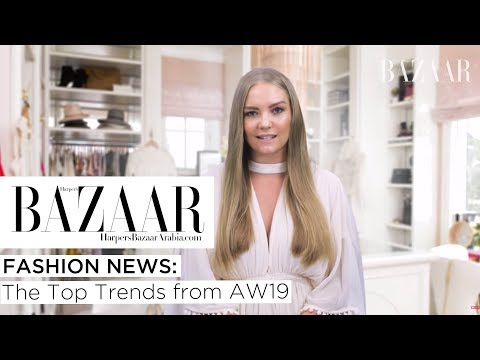 Fashion News: The Top Trends From AW19