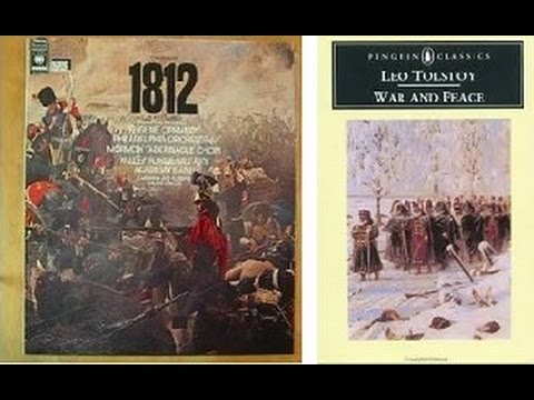 1812 Overture with War and Peace - Tchaikovsky versus Tolstoy.
