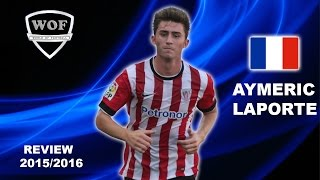 AYMERIC LAPORTE   Athletic Bilbao   Goals, Skills, Assists    2015/2016 (HD)