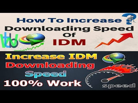 how to incress your idm speed   how to download faster with idm