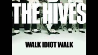 The Hives - Walk Idiot Walk Lyrics