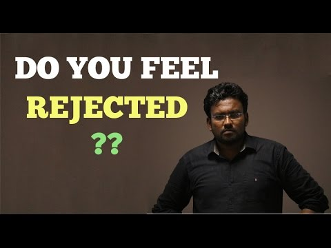 feel rejected???then here is how you fight back!