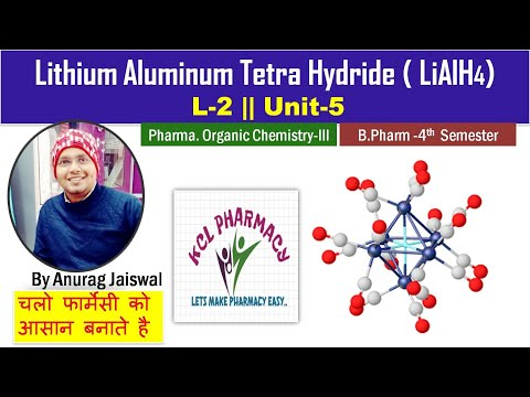 Lithium Aluminium Tetrahydride - Metal Hydride  || L-2 Unit-5 Pharma Organic chemistry -III