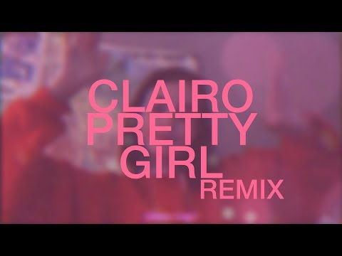 clairo - pretty girl (vaselin remix)