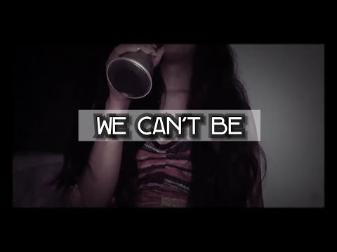 We Can't Be (cover)