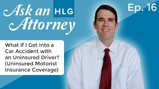 What If I Get Into a Car Accident with an Uninsured Driver? (Uninsured Motorist Insurance Coverage) thumbnail image