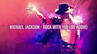 Michael Jackson - Rock With You (8D Audio)