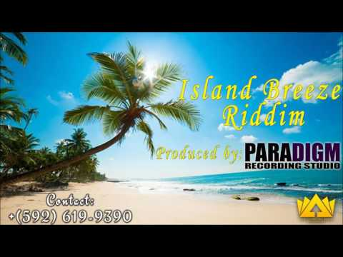 Island Breeze Riddim [Paradigm Recording Studio]