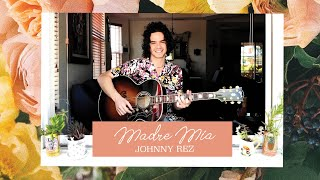 Madre Mía by Johnny Rez (Original Acoustic Song)