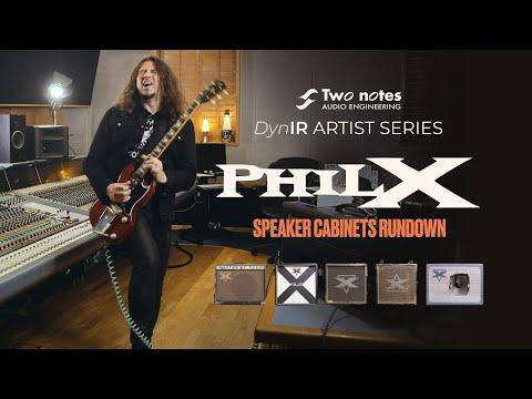 Phil X - DynIR Artist Series Speaker Cabinets Rundown