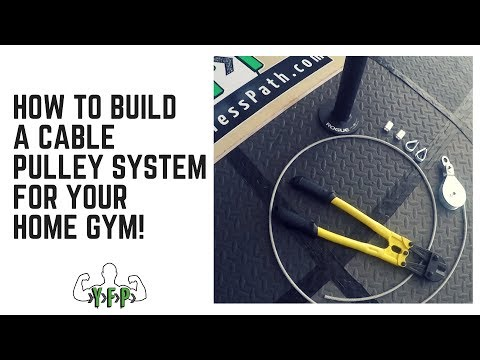 How to Build a Cable Pulley System for Your Home Gym | yourfitnesspath.com