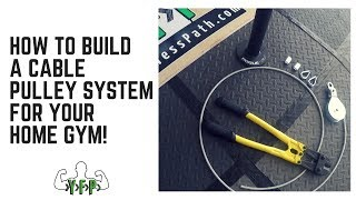 How to Build a Cable Pulley System for Your Home Gym   yourfitnesspath.com