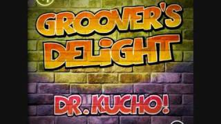 Watch Dr Kucho Groovers Delight video