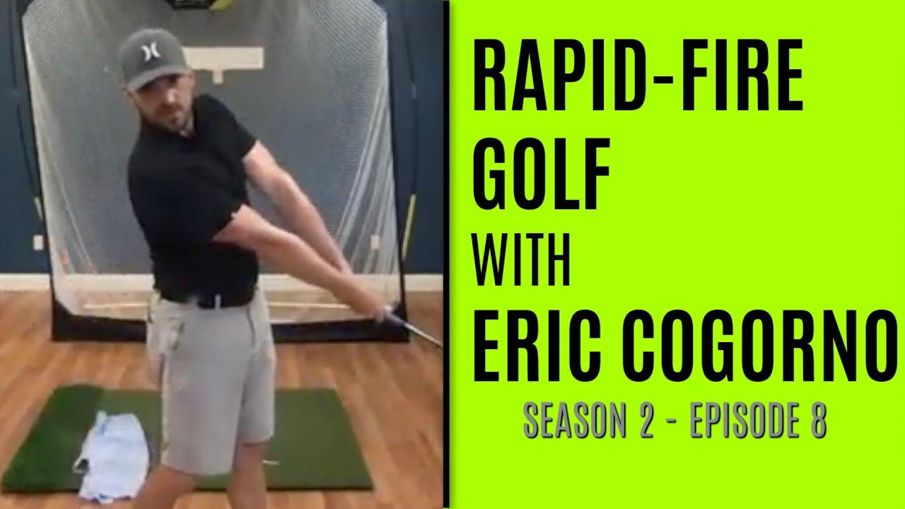Rapid-Fire Golf With Eric Cogorno - Episode 8