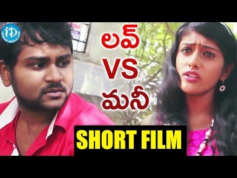 Love Vs Money Short Film || 2016 Telugu Short Films || By Vinod Racharla