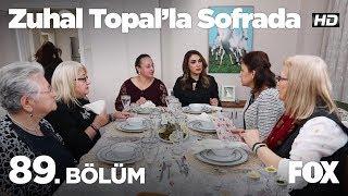 Zuhal Topal'la Sofrada 89. Bölüm
