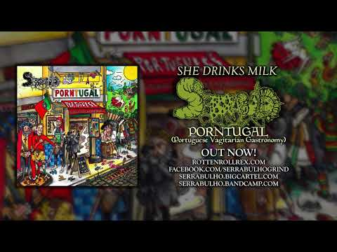 SERRABULHO - SHE DRINKS MILK (OFFICIAL TRACK PEREMIERE 2018) [ROTTEN ROLL REX RECORDS]