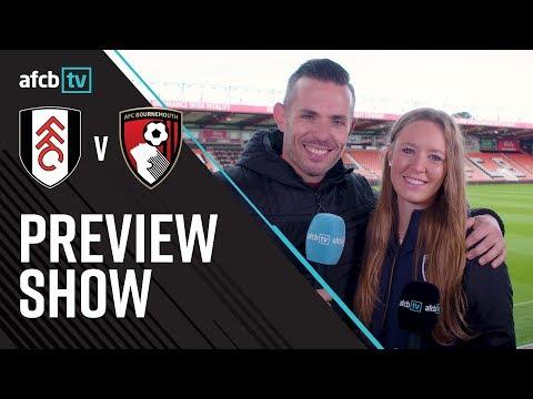 AFCBTV PREVIEW SHOW | FULHAM (A)