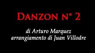 DANZON N° 2 di Arturo Marquez, arrangiamento di Juan Villodre