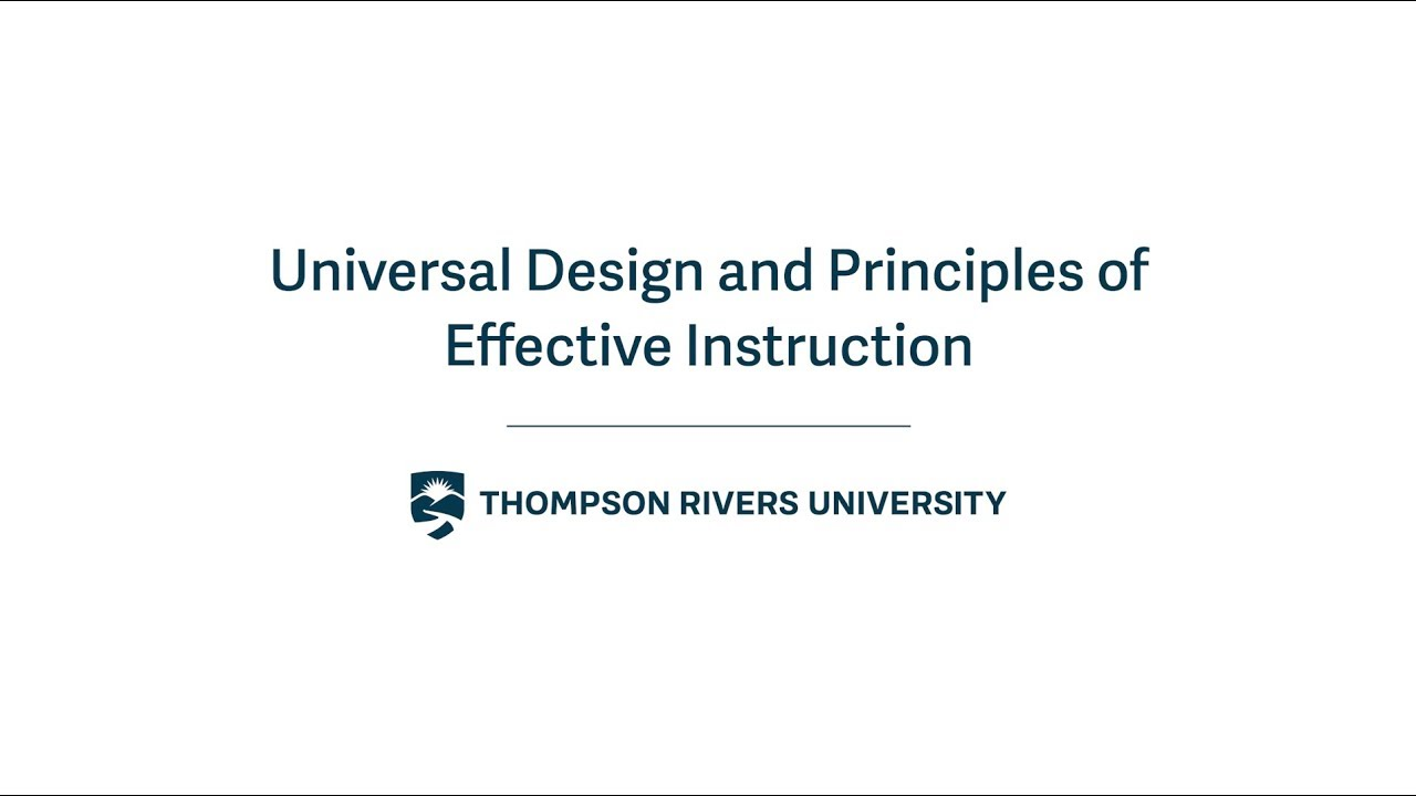 Universal Design And Principles Of Effective Instruction Thompson Rivers University Youtube