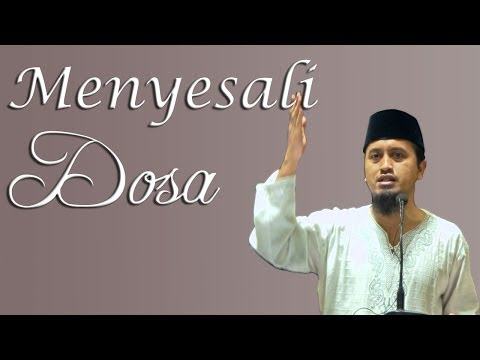 Menyesali Dosa - Ustadz Abdullah Zaen MA