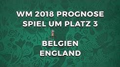 WM 2018 Spiel um Platz 3 Tipp: Prognose Belgien - England inkl. wie man analysiert