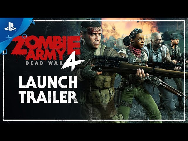 Zombie Army 4: Dead War - Launch Trailer | PlayStation 4