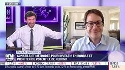 Conseils et méthodes de Guillaume Piard pour investir en Bourse en période de baisse des marchés
