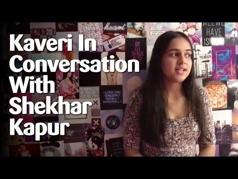 Kaveri In Conversation With Shekhar Kapur