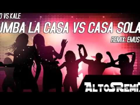 TuMBa La CaSa VS CaSa SoLa Remix Verano 2016