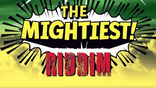 The Mightiest Riddim (Pull Up My Selecta!) 2013