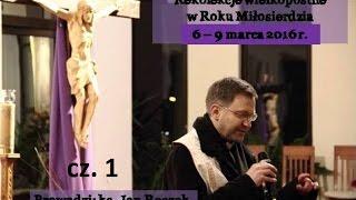 Ks. Jan Reczek - Rekolekcje Wielkopostne - Kazanie 6 marca 2016