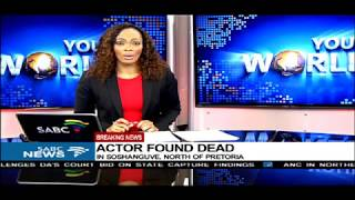 BREAKING NEWS: Well-known local actor found dead in Soshanguve