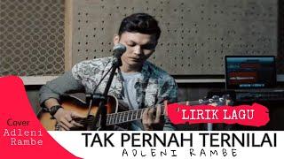 Download Lagu Last Child - Tak Pernah Ternilai (Lirik) By. Adlani Rambe mp3