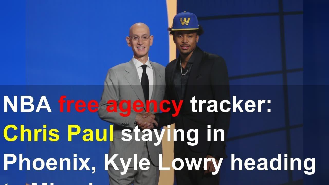 NBA free agency tracker: Chris Paul staying in Phoenix, Kyle Lowry ...