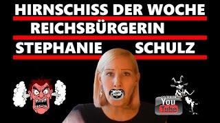 Reichsbürgerin Stephanie Schulz   Hirnschiss der Woche