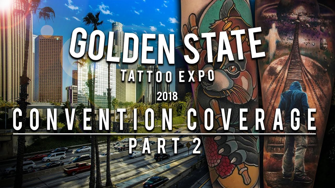 Golden State Tattoo Expo 2018 | Convention Coverage - Part 2